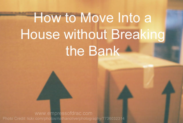 How to Move Into a House without Breaking the Bank